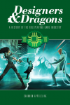 Designers, Dragons, and More gives you the history of tabletop roleplaying games