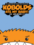 The new full-color edition of Kobolds Ate My Baby - All hail King Torg!