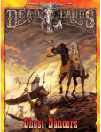 The Native American sourcebook GHOST DANCERS is in the revived Deadlands Classic Bundle