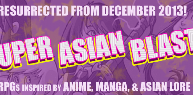 Super Asian Blast – anime-manga-folklore RPGs resurrected