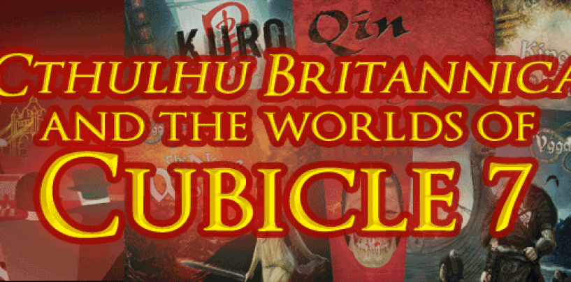 Cthulhu Britannica and Cubicle 7 Worlds