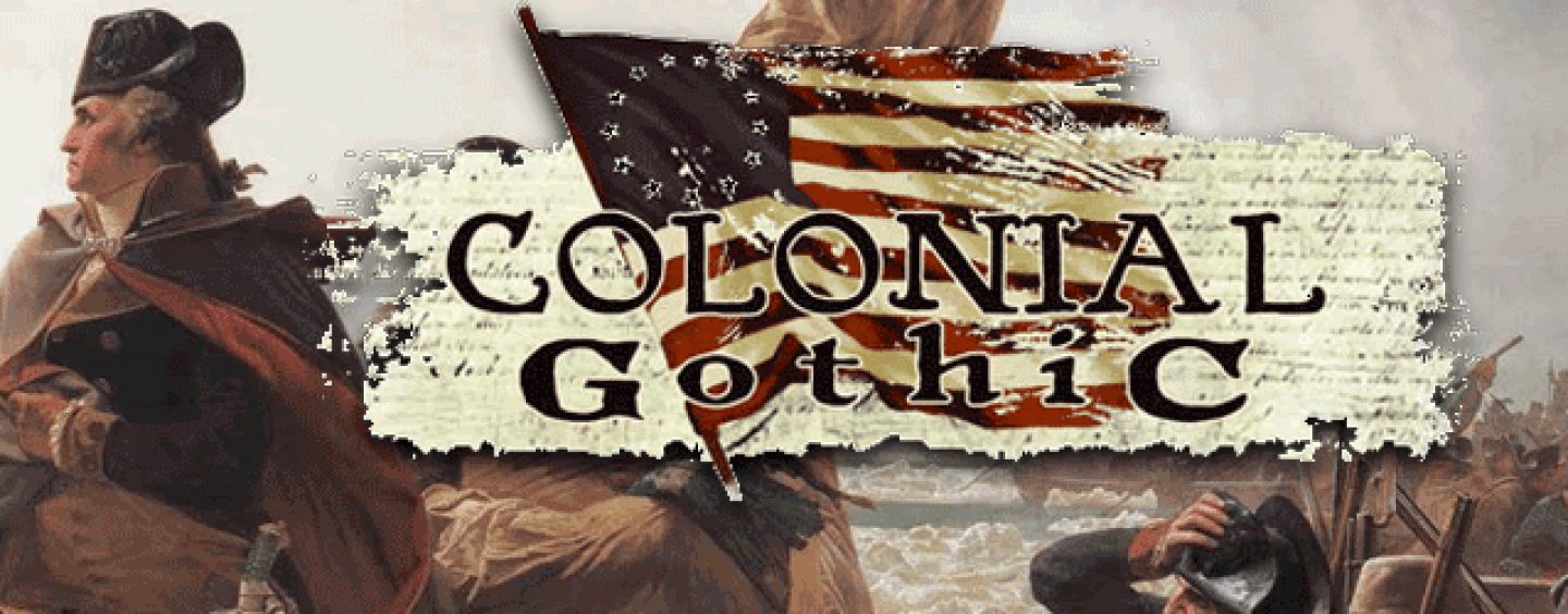 Colonial Gothic – the secret history of the Revolution