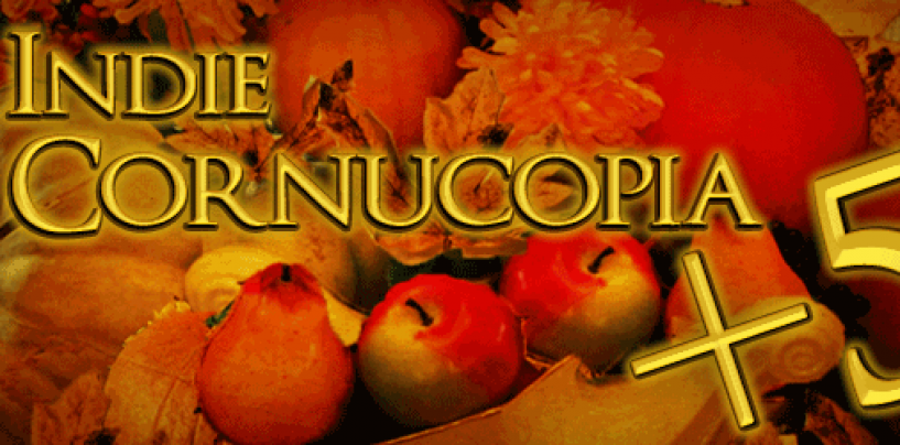 All-new Indie Cornucopia +5 – through Tues, Dec 12