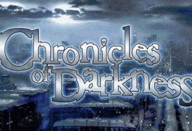 Chronicles of Darkness – thru Tues 23 Jan