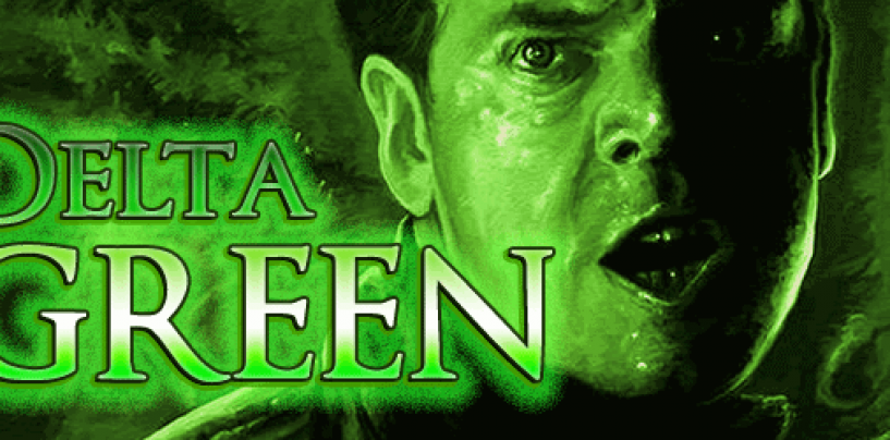 Delta Green +2 – modern Mythos conspiracy – through Tues 03 July