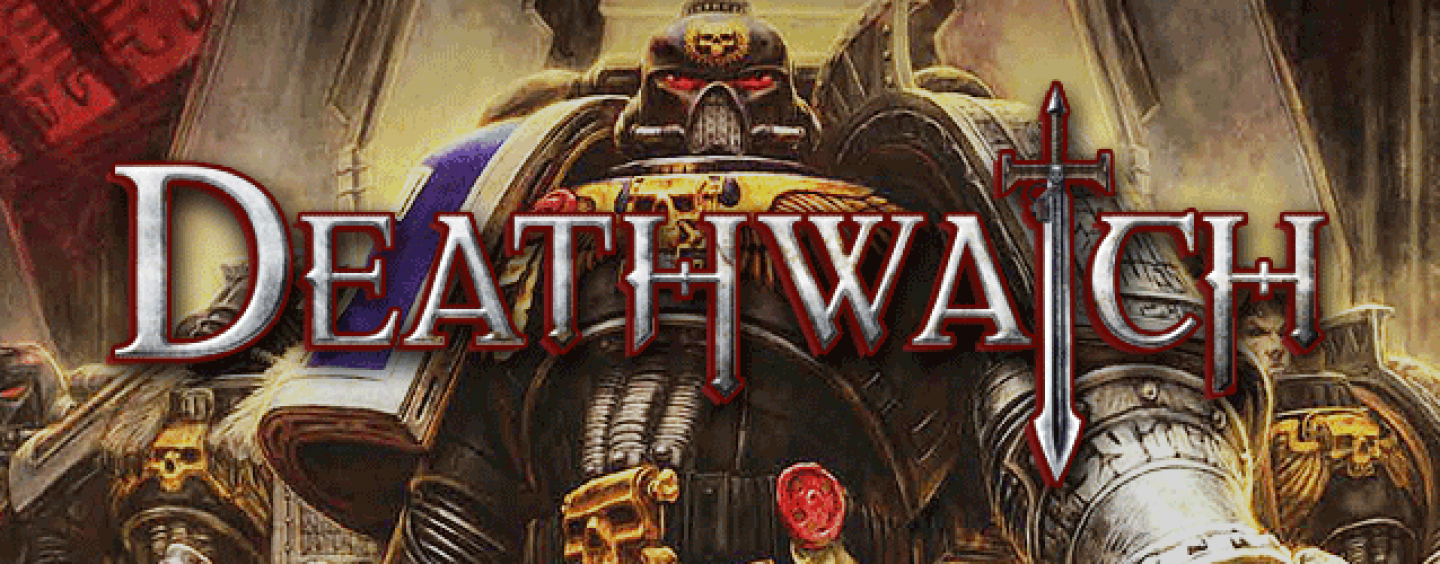 Deathwatch – WH40K Space Marine roleplay