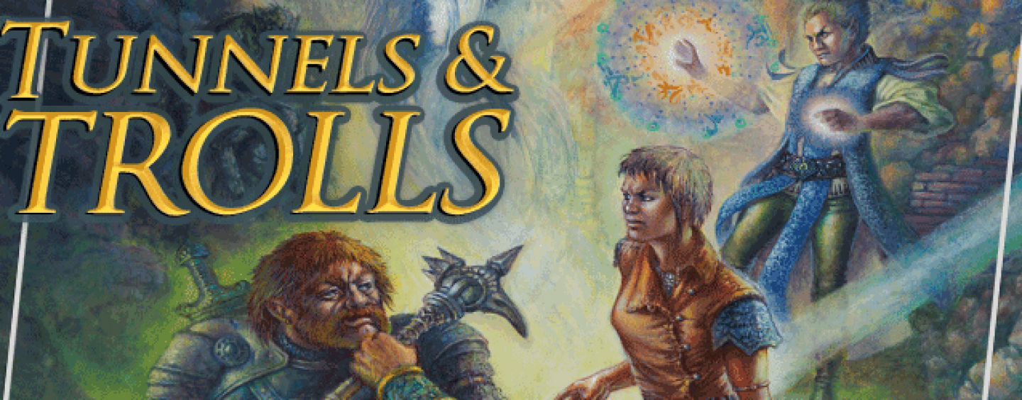 Tunnels & Trolls – old-school fantasy solos + more