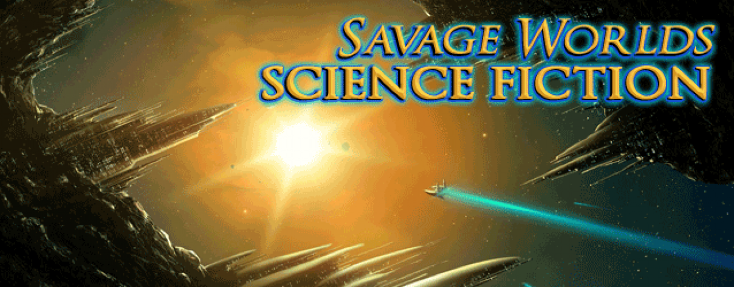 Savage Worlds SF x2 – Last Parsec & Seven Worlds