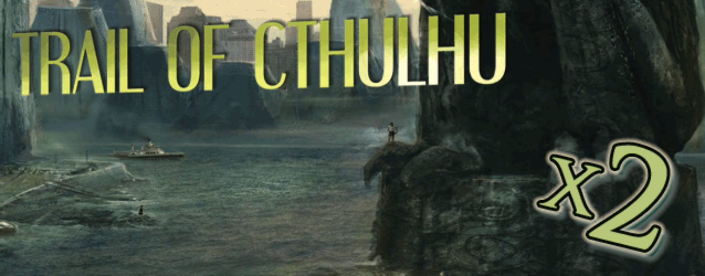Trail + Cities of Cthulhu