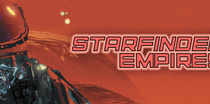 Starfinder Empires – through Tues 01 Dec